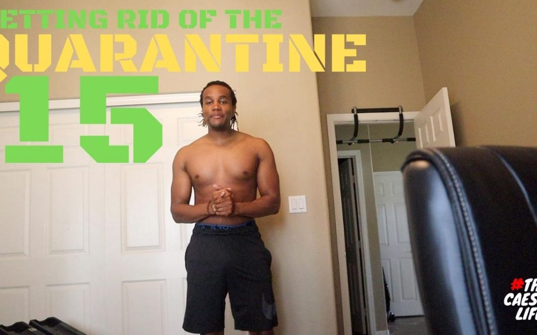 My Covid Story: Getting Rid of that Quarantine 15 | #thecaesarlife #44