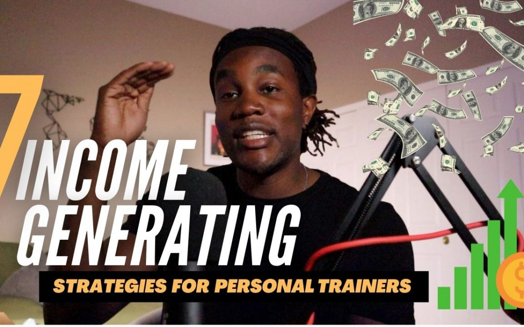 7 Ways A Personal Trainer Can Generate Income without Stepping Foot Inside a Gym.